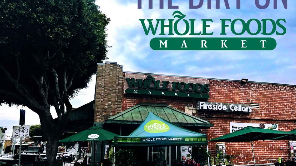 The Dirt On Whole Foods